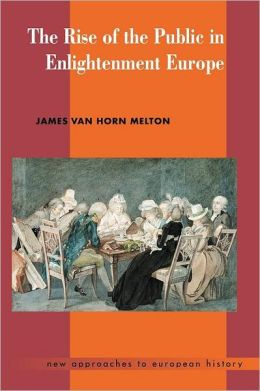 The Rise of the Public in Enlightenment Europe