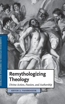 Remythologizing Theology: Divine Action, Passion, and Authorship