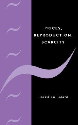 Prices, Reproduction, Scarcity