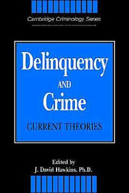 Delinquency and Crime: Current Theories