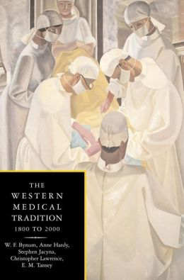 The Western Medical Tradition: 1800-2000