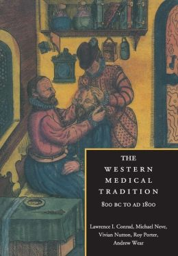 The Western Medical Tradition: 800 BC to AD 1800