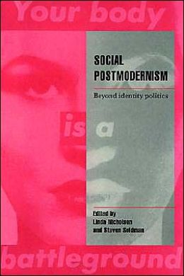 Social Postmodernism: Beyond Identity Politics
