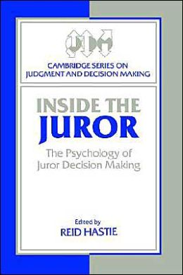 Inside the Juror: The Psychology of Juror Decision Making