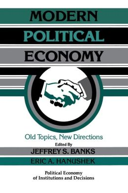 Modern Political Economy: Old Topics, New Directions