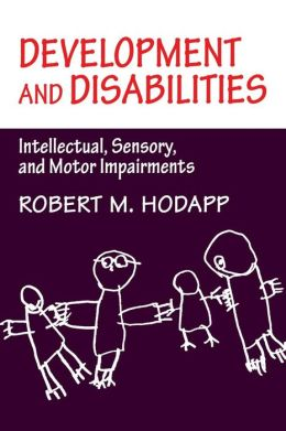 Development and Disabilities: Intellectual, Sensory and Motor Impairments
