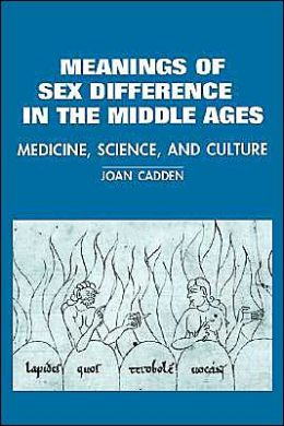 The Meanings of Sex Difference in the Middle Ages: Medicine, Science, and Culture
