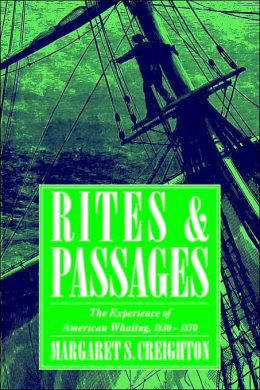 Rites and Passages: The Experience of American Whaling, 1830-1870