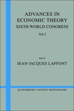 Advances in Economic Theory, Volume 1: Sixth World Congress