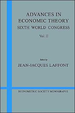 Advances in Economic Theory, Volume 2: Sixth World Congress