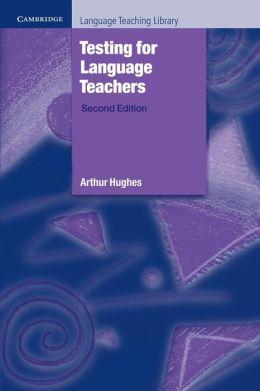 Testing for Language Teachers