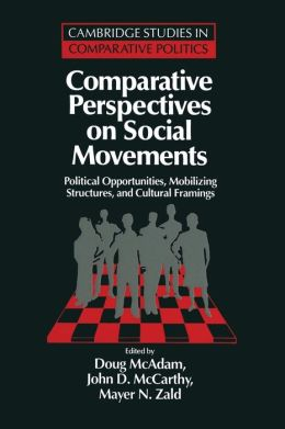Comparative Perspectives on Social Movements: Political Opportunities, Mobilizing Structures, and Cultural Framings