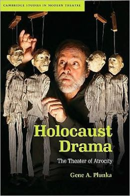 Holocaust Drama: The Theater of Atrocity