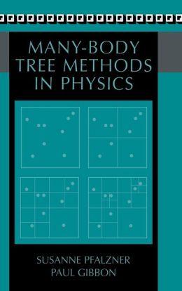 Many-Body Tree Methods in Physics