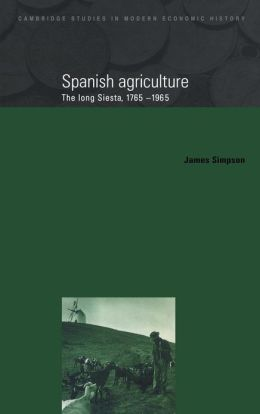 Spanish Agriculture: The Long Siesta, 1765-1965