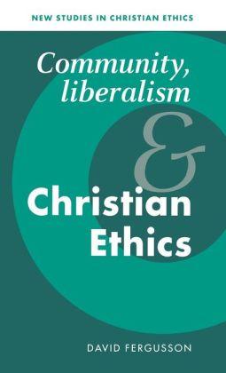 Community, Liberalism and Christian Ethics