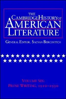 The Cambridge History of American Literature, Volume 6: Prose Writing, 1910-1950