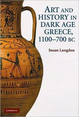Art and Identity in Dark Age Greece, 1100-700 BC Susan Helen Langdon