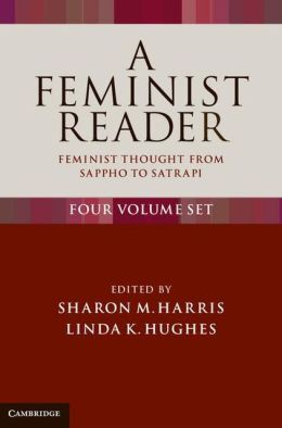 A Feminist Reader 4 Volume Set: Feminist Thought from Sappho to Satrapi