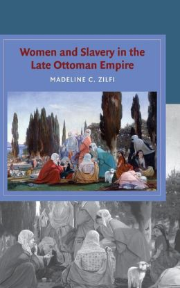 Women and Slavery in the Late Ottoman Empire: The Design of Difference