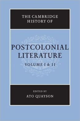 The Cambridge History of Postcolonial Literature 2 Volume Set Ato Quayson