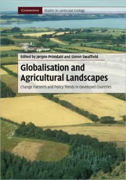 Globalisation and Agricultural Landscapes: Change Patterns and Policy trends in Developed Countries
