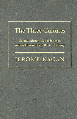 The Three Cultures: Natural Sciences, Social Sciences, and the Humanities in the 21st Century