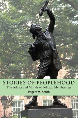 Stories of Peoplehood: The Politics and Morals of Political Membership