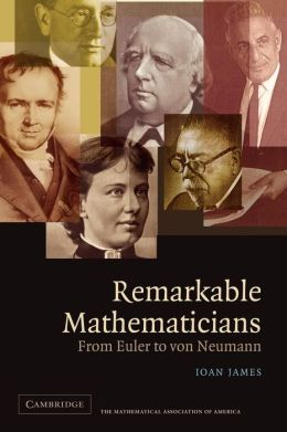 Remarkable Mathematicians: From Euler to von Neumann