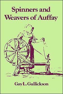 The Spinners and Weavers of Auffay: Rural Industry and the Sexual Division of Labor in a French Village