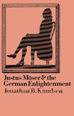 Justus Moser and the German Enlightenment