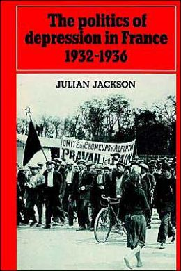 The Politics of Depression in France, 1932-1936