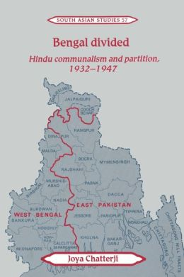 Bengal Divided: Hindu Communalism and Partition, 1932-1947
