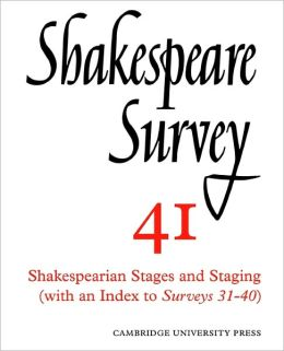 Shakespeare Survey 41: Shakespearian Stages and Staging (With an Index to Surveys 31-40)