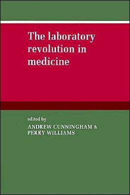 The Laboratory Revolution in Medicine