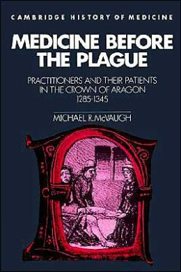 Medicine before the Plague: Practitioners and their Patients in the Crown of Aragon, 1285-1345