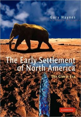 The Early Settlement of North America: The Clovis Era