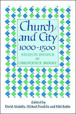 Church and City, 1000-1500: Essays in Honour of Christopher Brooke