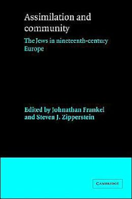Assimilation and Community: The Jews in Nineteenth-Century Europe