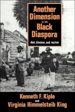 Another Dimension to the Black Diaspora: Diet, Disease and Racism