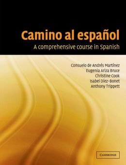 Camino al espanol: A Comprehensive Course in Spanish