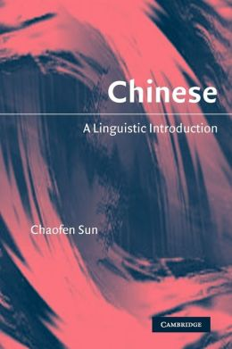 Chinese: A Linguistic Introduction
