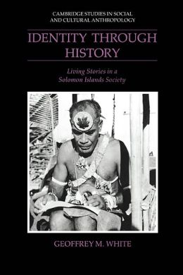Identity through History: Living Stories in a Solomon Islands Society