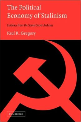 The Political Economy of Stalinism: Evidence from the Soviet Secret Archives