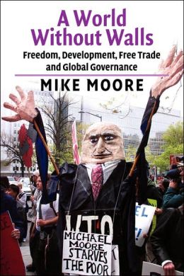 A World Without Walls: Freedom, Development, Free Trade and Global Governance