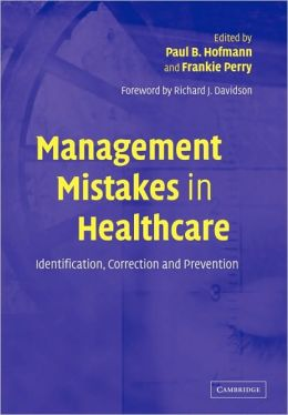 Management Mistakes in Healthcare: Identification, Correction, and Prevention