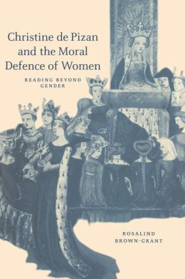 Christine de Pizan and the Moral Defence of Women: Reading beyond Gender