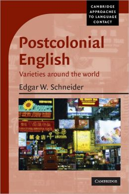 Postcolonial English: Varieties around the World