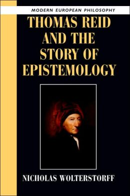 Thomas Reid and the Story of Epistemology