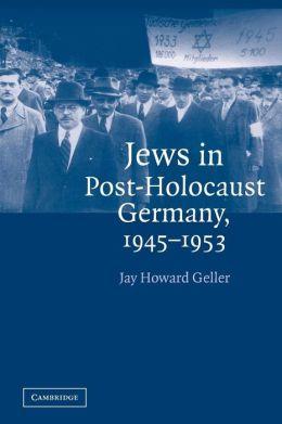 Jews in Post-Holocaust Germany, 1945-1953